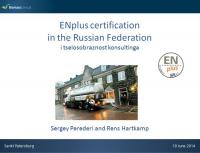 19 June 2014, Sankt Petersburg. ENplus certification in the Russian Federation.